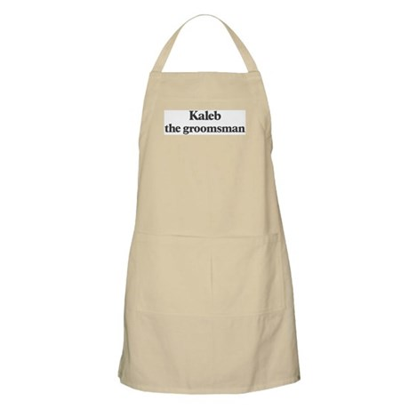 Kaleb the groomsman BBQ Apron