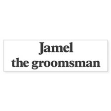 Jamel the groomsman Bumper Bumper Sticker