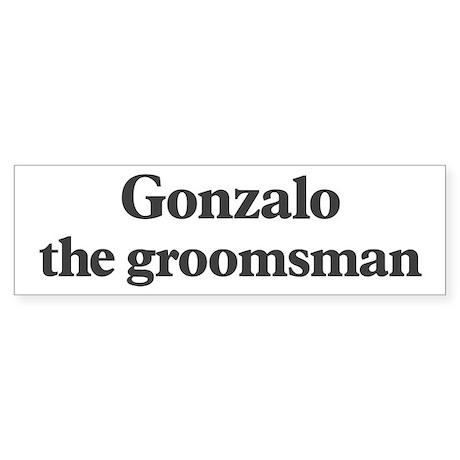 Gonzalo the groomsman Bumper Sticker