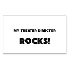 MY Theater Director ROCKS! Rectangle Decal