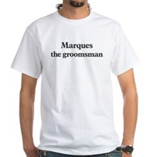 Marques the groomsman Shirt