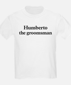 Humberto the groomsman T-Shirt