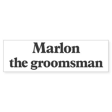 Marlon the groomsman Bumper Sticker