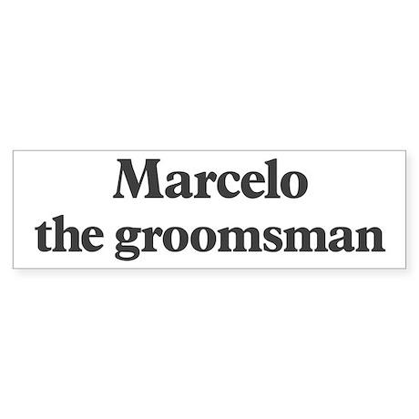 Marcelo the groomsman Bumper Sticker