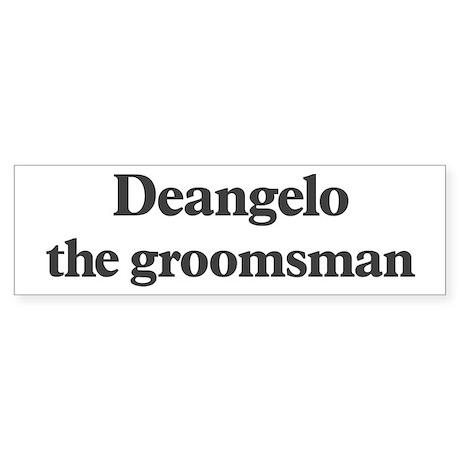 Deangelo the groomsman Bumper Sticker