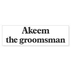 Akeem the groomsman Bumper Bumper Sticker