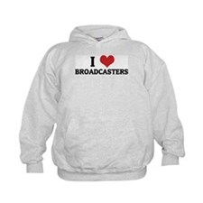 I Love Broadcasters Hoodie