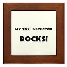 MY Tax Inspector ROCKS! Framed Tile