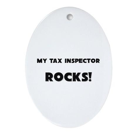 MY Tax Inspector ROCKS! Oval Ornament