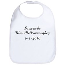 Soon to be Mrs McConnaughey Bib