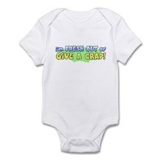 Fresh Out of Give a Crap Infant Bodysuit