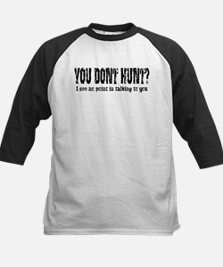 You Don't Hunt? Tee