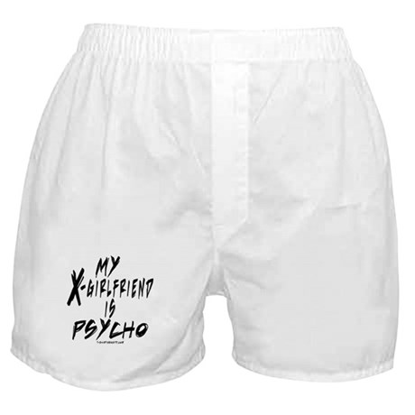 My X-Girlfriend is PSYCHO Boxer Shorts
