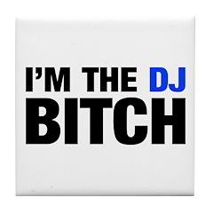 I'm the DJ Bitch Tile Coaster