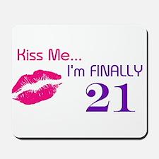 Kiss Me I'm 21 Mousepad