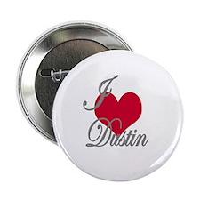 "I love (heart) Dustin 2.25"" Button"