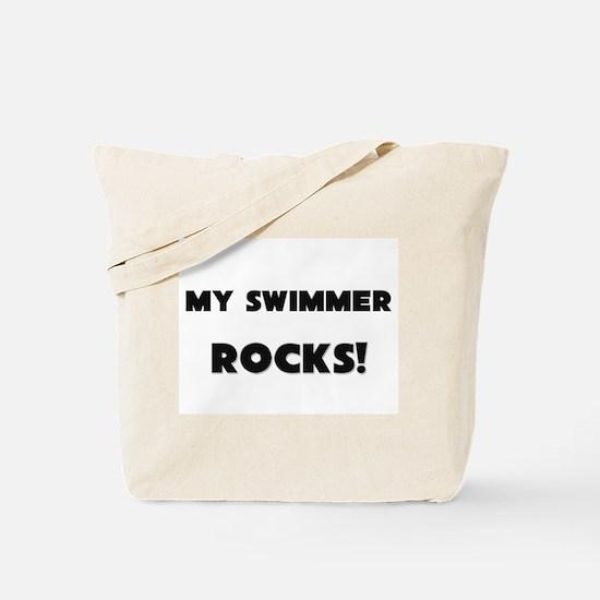 MY Swimmer ROCKS! Tote Bag