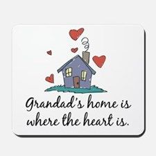 Grandad's Home is Where the Heart Is Mousepad