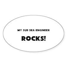 MY Sub Sea Engineer ROCKS! Oval Decal