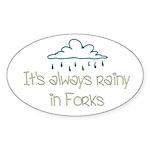 It'a Always Rainy in Forks Oval Sticker (50 pk)