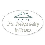 It'a Always Rainy in Forks Oval Sticker (10 pk)