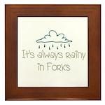 It'a Always Rainy in Forks Framed Tile