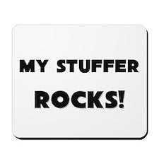 MY Stuffer ROCKS! Mousepad