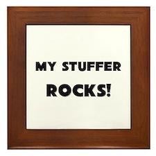 MY Stuffer ROCKS! Framed Tile