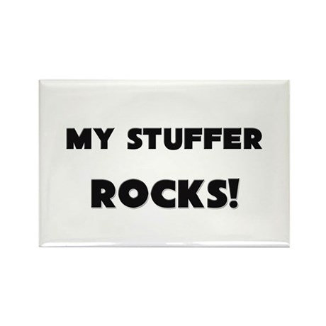 MY Stuffer ROCKS! Rectangle Magnet