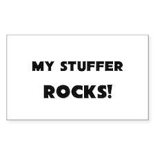 MY Stuffer ROCKS! Rectangle Decal