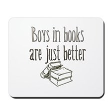 Boys in Books are just better Mousepad