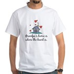 Grandpa's Home is Where the Heart Is White T-Shirt