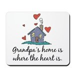 Grandpa's Home is Where the Heart Is Mousepad