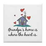 Grandpa's Home is Where the Heart Is Tile Coaster