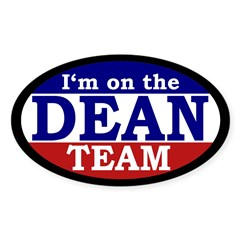 I'm on the Dean Team (bumper sticker oval)