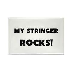 MY Stringer ROCKS! Rectangle Magnet