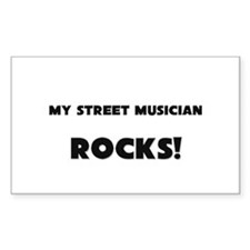 MY Street Musician ROCKS! Rectangle Decal