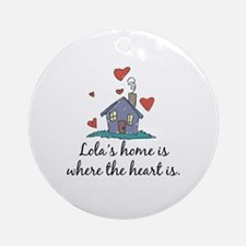 Lola's Home is Where the Heart Is Ornament (Round)