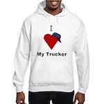 I Love My Trucker Hooded Sweatshirt