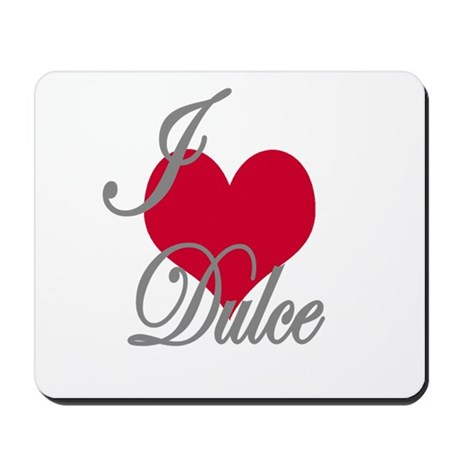 I love (heart) Dulce Mousepad