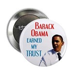 Barack Obama Earned My Trust Button