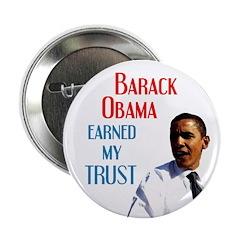 Barack Obama Earned My Trust Button