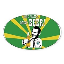 Save Water. Drink BEER! Oval Decal