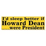 I'd Sleep Better if Dean were President