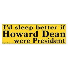 I'd Sleep Better if Dean were President