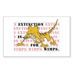 Extinction is for Wimps Rectangle Sticker