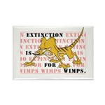Extinction is for Wimps Rectangle Magnet (100 pack