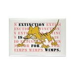 Extinction is for Wimps Rectangle Magnet
