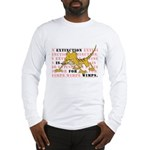 Extinction is for Wimps Long Sleeve T-Shirt