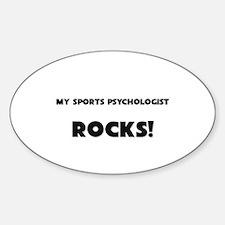 MY Sports Psychologist ROCKS! Oval Decal